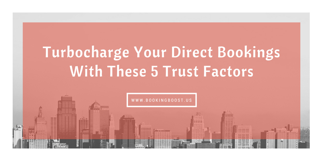 5 trust factors to increase your hotel's direct bookings